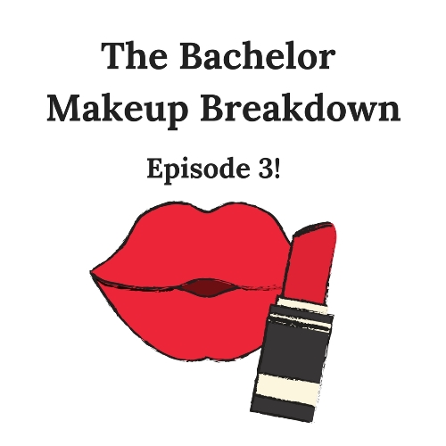 Bachie Makeup Recap – Week 2 – Episode 3 – First Kisses & Time Travel